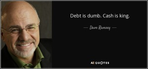 quote-debt-is-dumb-cash-is-king-dave-ramsey-69-95-95